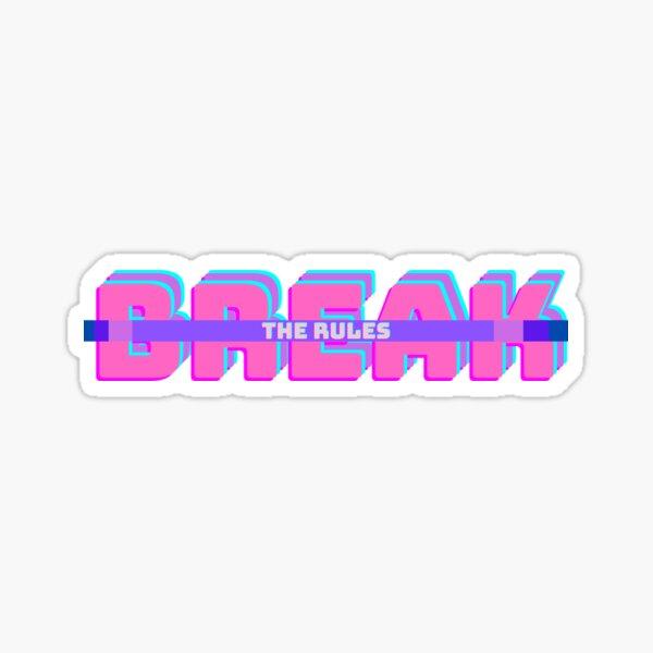 Break the Rules Sticker
