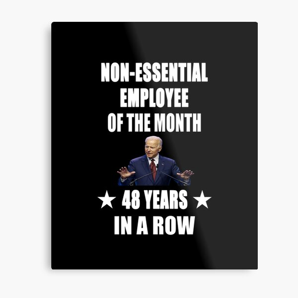 Non essential employee of the month 48 years in a row Metal Print