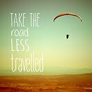 Take the Road Less Travelled by Rhana Griffin