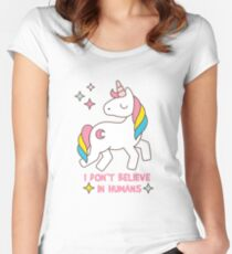 I Don't Believe In Humans - Unicorn Funny T Shirt Women's Fitted Scoop T-Shirt