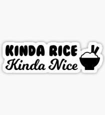 Kinda Rice, Kinda Nice Sticker