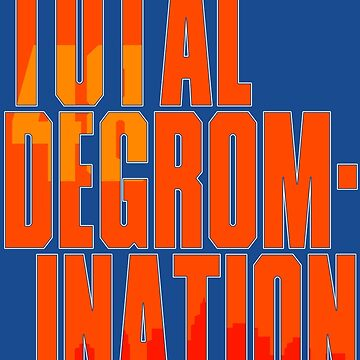 Total deGromination In Orange by enfuego360