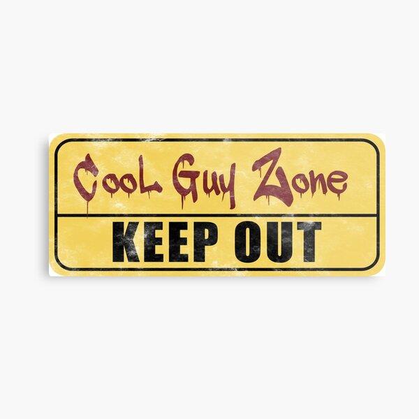 Cool Guy Zone  Metal Print