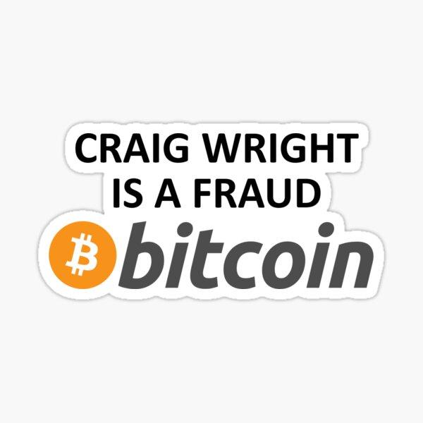 CRAIG WRIGHT IS A FRAUD - BITCOIN Sticker