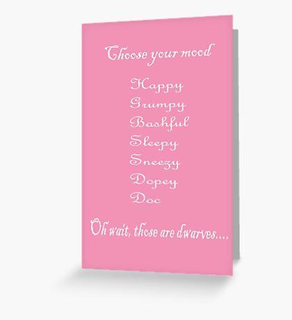 Choose Your Mood (Dwarves) Greeting Card