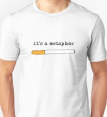 It's a metaphor Unisex T-Shirt