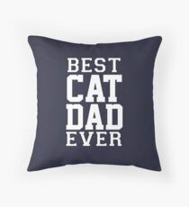 Best Cat Dad Ever Throw Pillow