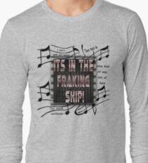 It's in the Fraking Ship! T-Shirt