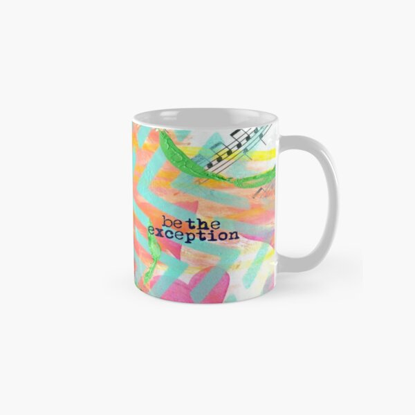 """""""Be The Exception"""" Original Design by PhillipaheART Classic Mug"""