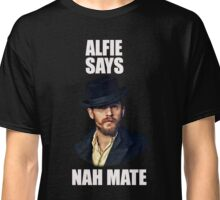 Alfie Says Nah Mate - White Classic T-Shirt