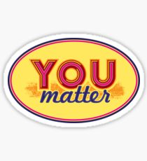 You Matter (on light) Glossy Sticker
