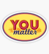 You Matter (on light) Transparent Sticker