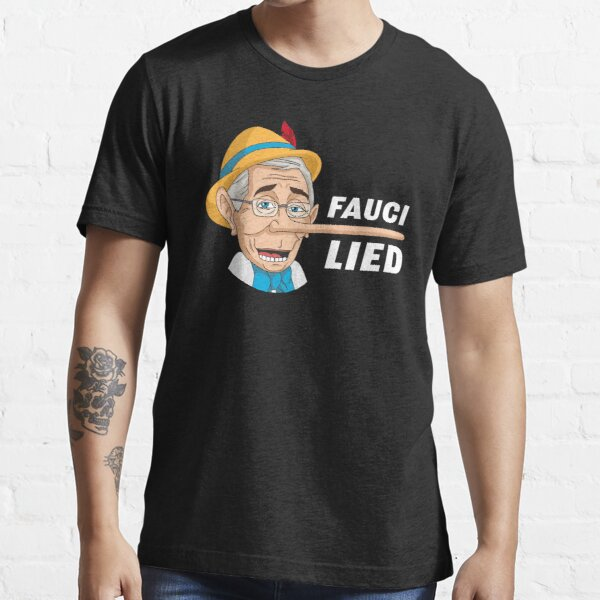Fauci Lied Essential T-Shirt