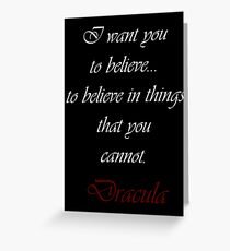 I Want You To Believe In Things That You Cannot Greeting Card