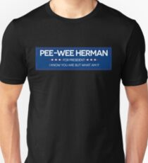 Pee-Wee For President  Unisex T-Shirt