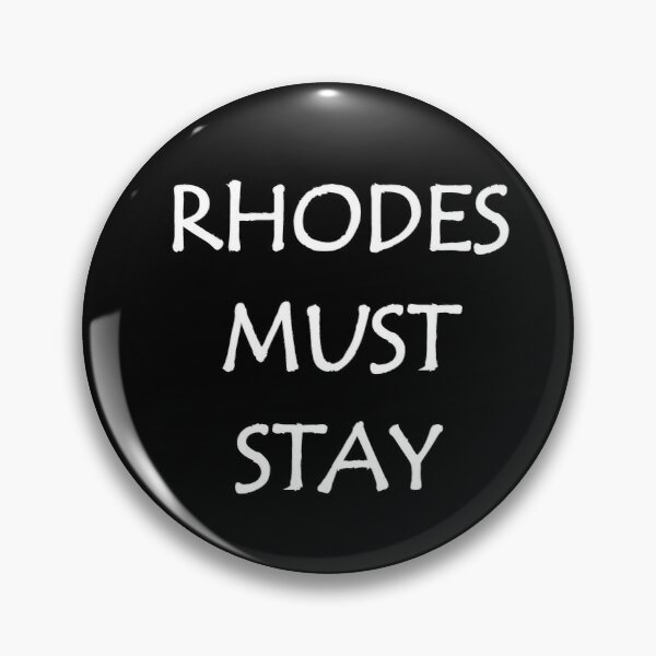 Rhodes Must Stay Pin