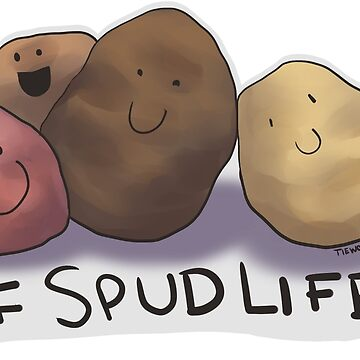 Spud Life by tiewolf