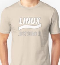Linux - Just Sudo it Unisex T-Shirt