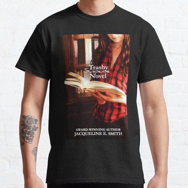 Trashy Suspense Novel Classic T-Shirt