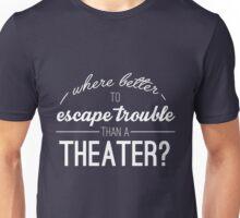 Escape Trouble Unisex T-Shirt