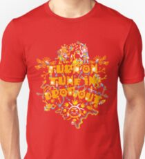 Turn On Tune In Drop Out T-Shirt