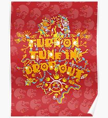 Turn On Tune In Drop Out Poster
