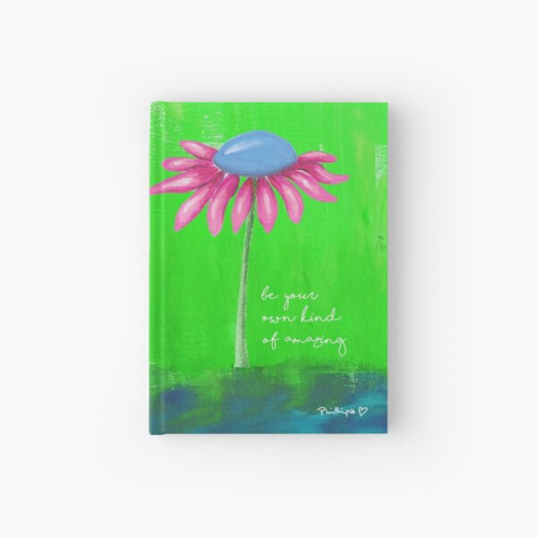 """""""Be Your Own Kind Of Amazing"""" Original design by PhillipaheART Hardcover Journal"""