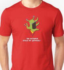 An Octopus Stole my Jetpack Unisex T-Shirt