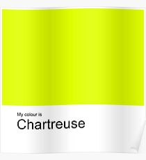 My Colour is Chartreuse Poster