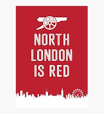 Arsenal FC - North London is Red Photographic Print