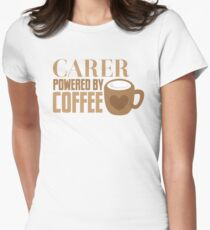Carer powered by Coffee Womens Fitted T-Shirt
