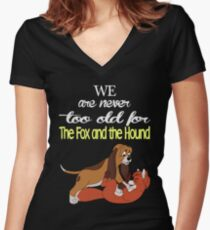 We Are Never Too Old For The Fox And The Hound T-shirts Women's Fitted V-Neck T-Shirt