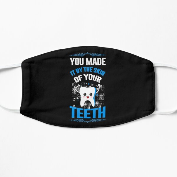 You made it by the skin of your teeth Flat Mask