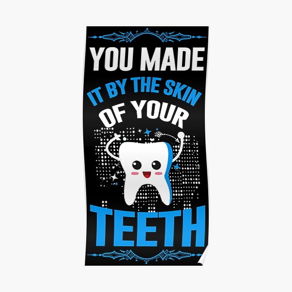 You made it by the skin of your teeth Poster