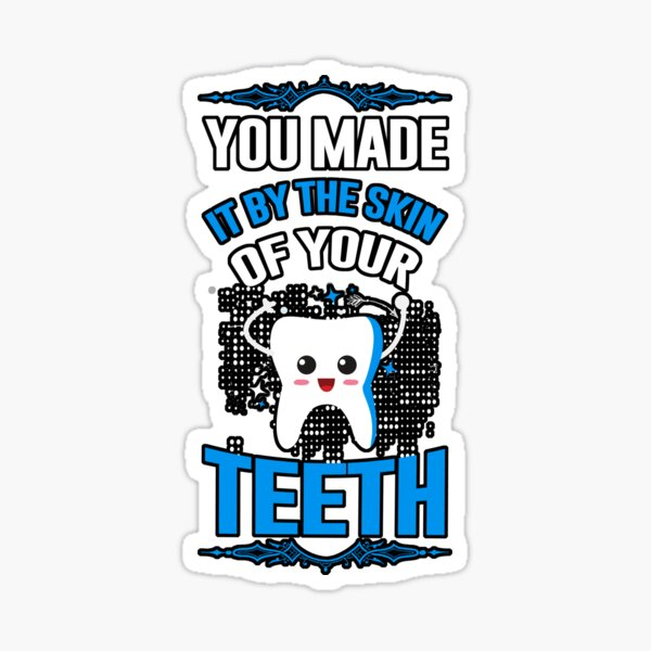 You made it by the skin of your teeth Sticker