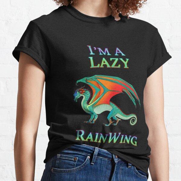 I'm a lazy rainwing wings of dragon classic Classic T-Shirt