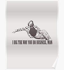 The Big Lebowski I Dig The Way You Do Business Man Tshirt Poster