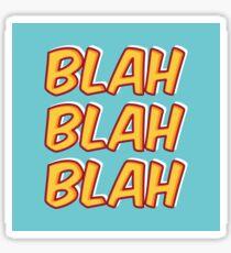 Blah Blah Blah Sticker