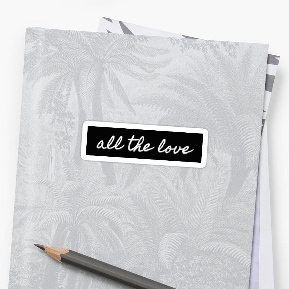 All the love - H Sticker