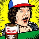 Stranger Pudding by butcherbilly