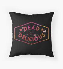 Dead But Delicious Throw Pillow