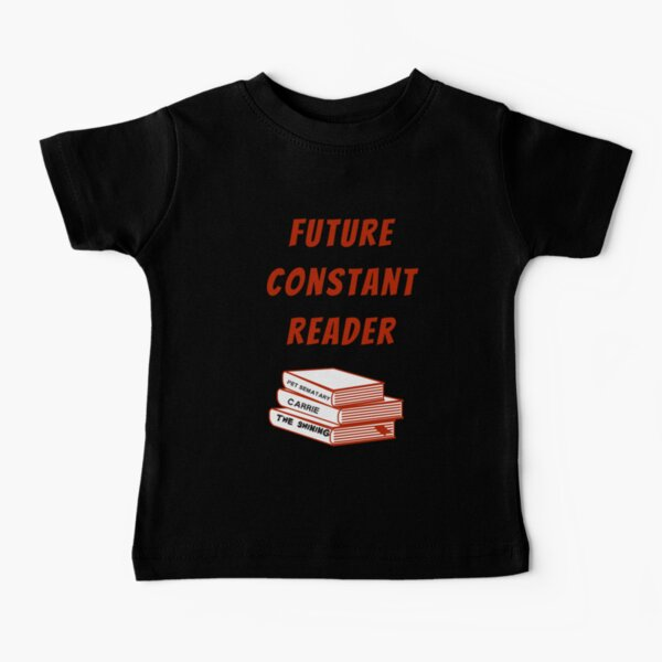 Future Constant Reader Stephen King Fan Baby T-Shirt