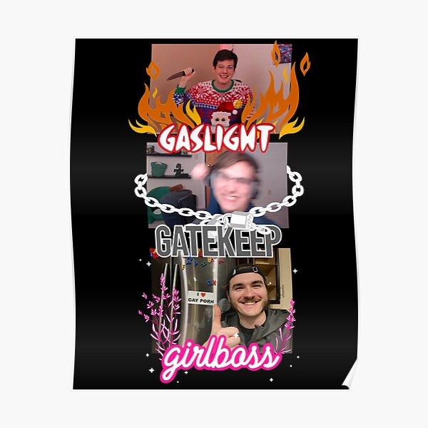 gaslight gatekeep girlboss chuckle sandwich Poster