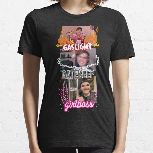 gaslight gatekeep girlboss chuckle sandwich Essential T-Shirt