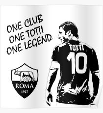 Francesco Totti - Roma - One Club Man Legend Poster