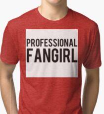 PROFESSIONAL FANGIRL Tri-blend T-Shirt