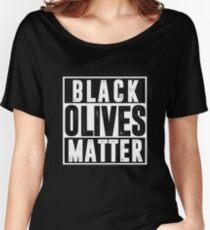 Black Olives Matter T shirt Women's Relaxed Fit T-Shirt