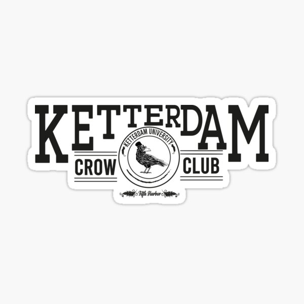 Club des corbeaux de Ketterdam Sticker
