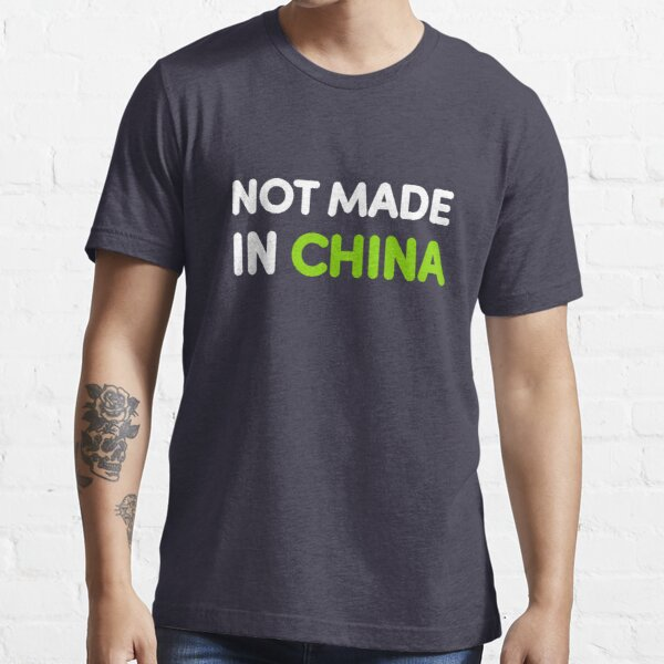 Not Made In China Essential T-Shirt