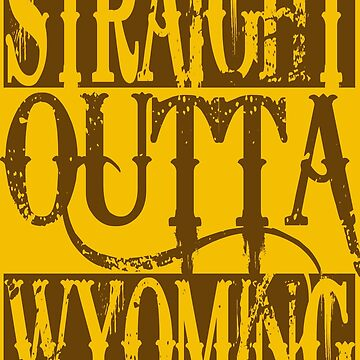 Straight Outta Wyoming by FailGirl